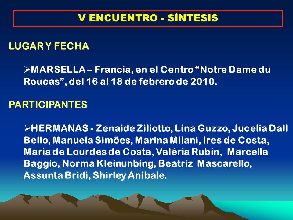 V ENCUENTRO - SÍNTESIS LUGAR Y FECHA MARSELLA – Francia, en el Centro Notre Dame du Roucas, del 16 al 18 de febrero de 2010.