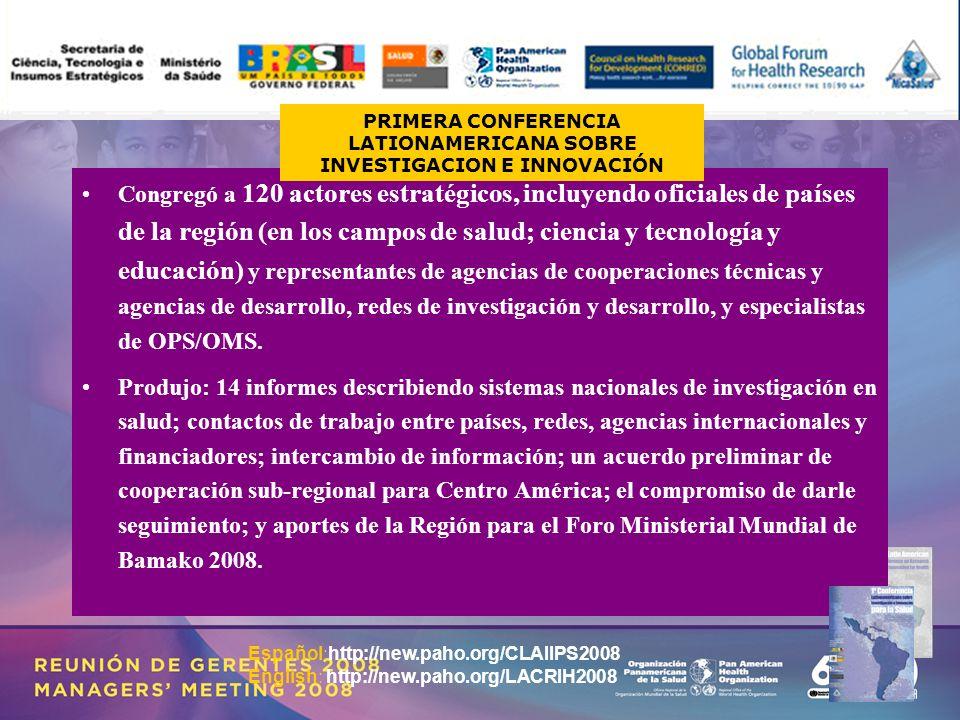 14 Congregó a 120 actores estratégicos, incluyendo oficiales de países de la región (en los campos de salud; ciencia y tecnología y educación) y representantes de agencias de cooperaciones técnicas y agencias de desarrollo, redes de investigación y desarrollo, y especialistas de OPS/OMS.