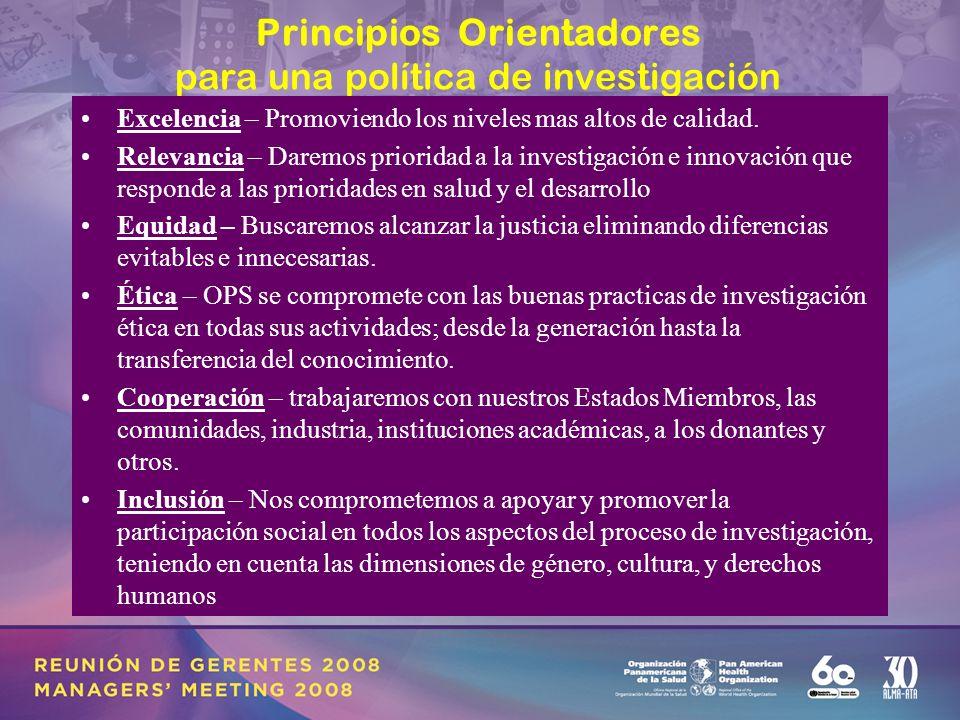 19 Principios Orientadores para una política de investigación Excelencia – Promoviendo los niveles mas altos de calidad.