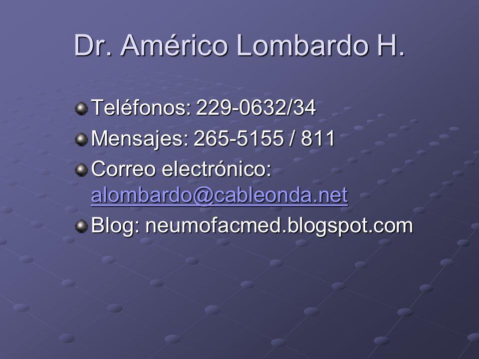 Dr. Américo Lombardo H. Teléfonos: 229-0632/34 Mensajes: 265-5155 / 811 Correo electrónico: alombardo@cableonda.net alombardo@cableonda.net Blog: neum