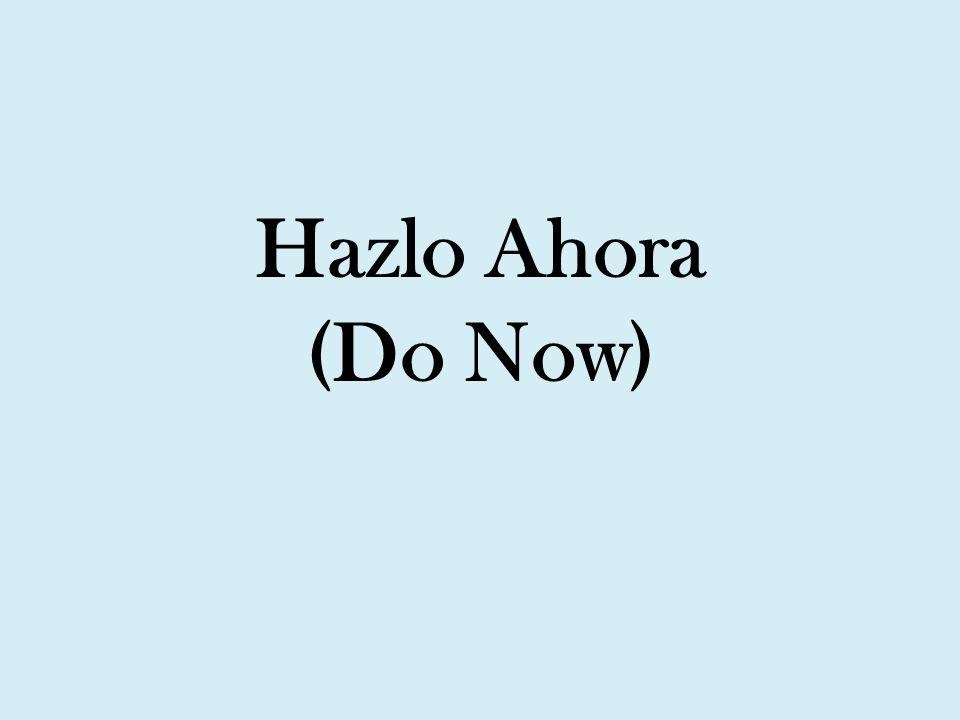 Hazlo Ahora (Do Now)