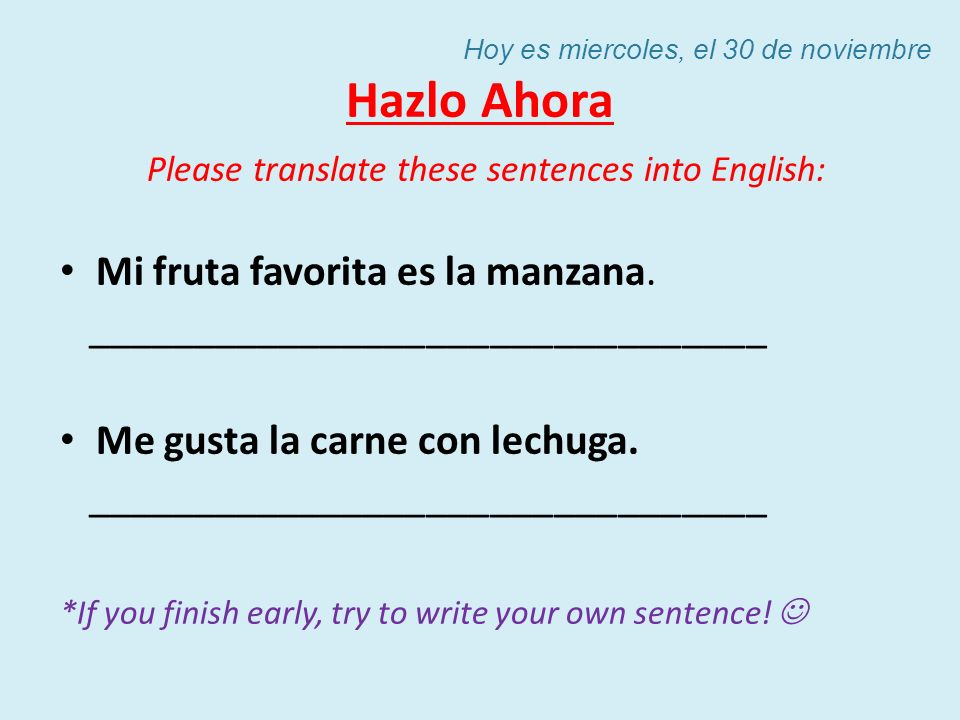 Hazlo Ahora Please translate these sentences into Spanish.