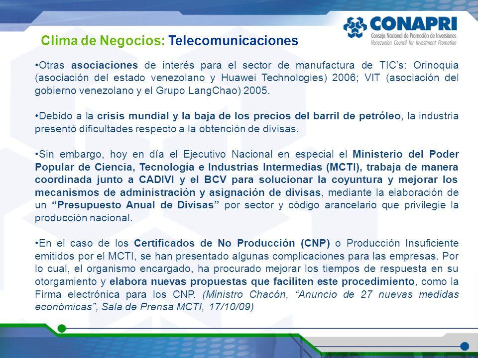 Clima de Negocios: Telecomunicaciones Otras asociaciones de interés para el sector de manufactura de TICs: Orinoquia (asociación del estado venezolano