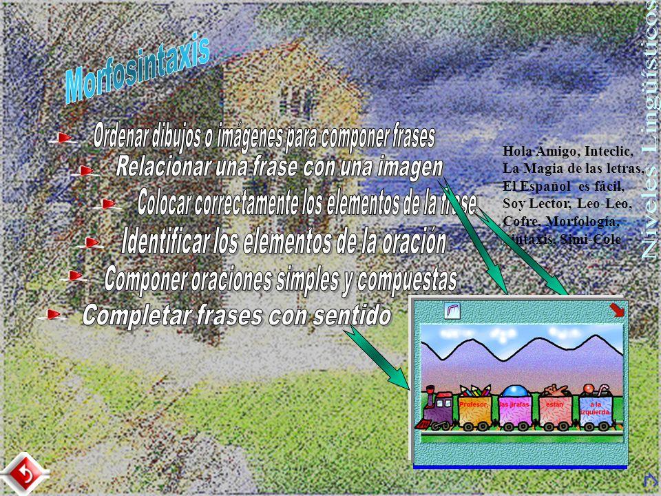 Hola Amigo, Inteclic, La Magia de las letras, El Español es fácil, Soy Lector, Leo-Leo, Cofre, Morfología, Sintaxis, Simi-Cole