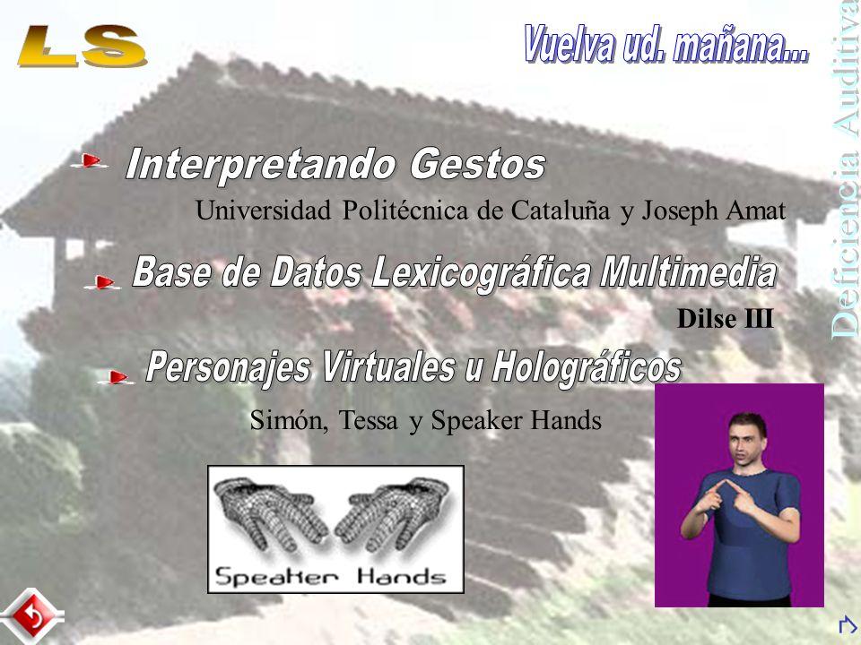 Dilse III Universidad Politécnica de Cataluña y Joseph Amat Simón, Tessa y Speaker Hands