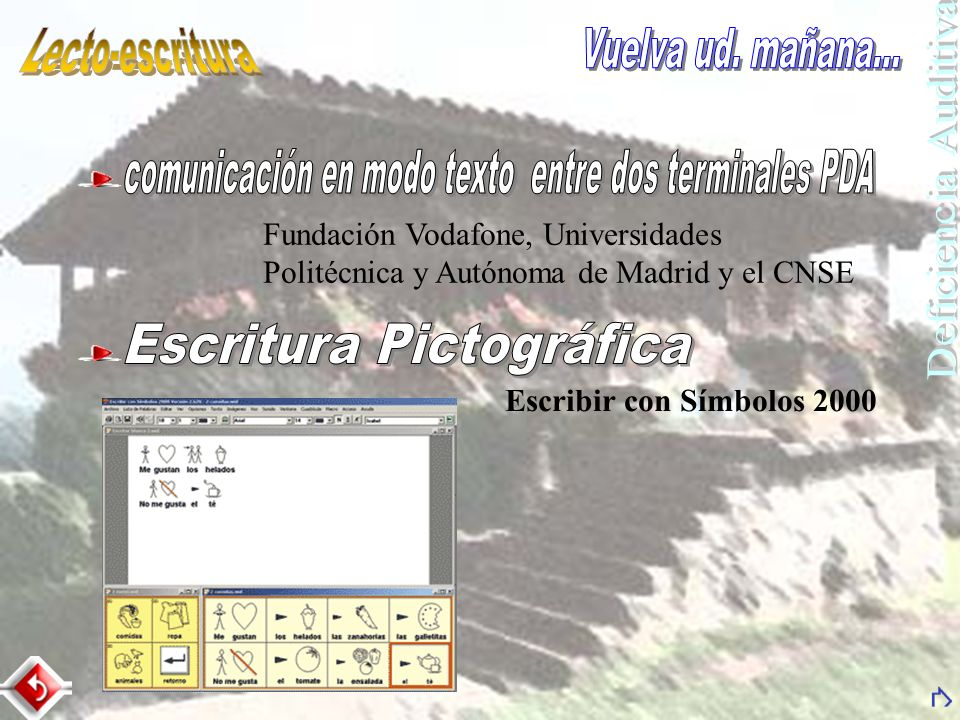 Fundación Vodafone, Universidades Politécnica y Autónoma de Madrid y el CNSE Escribir con Símbolos 2000