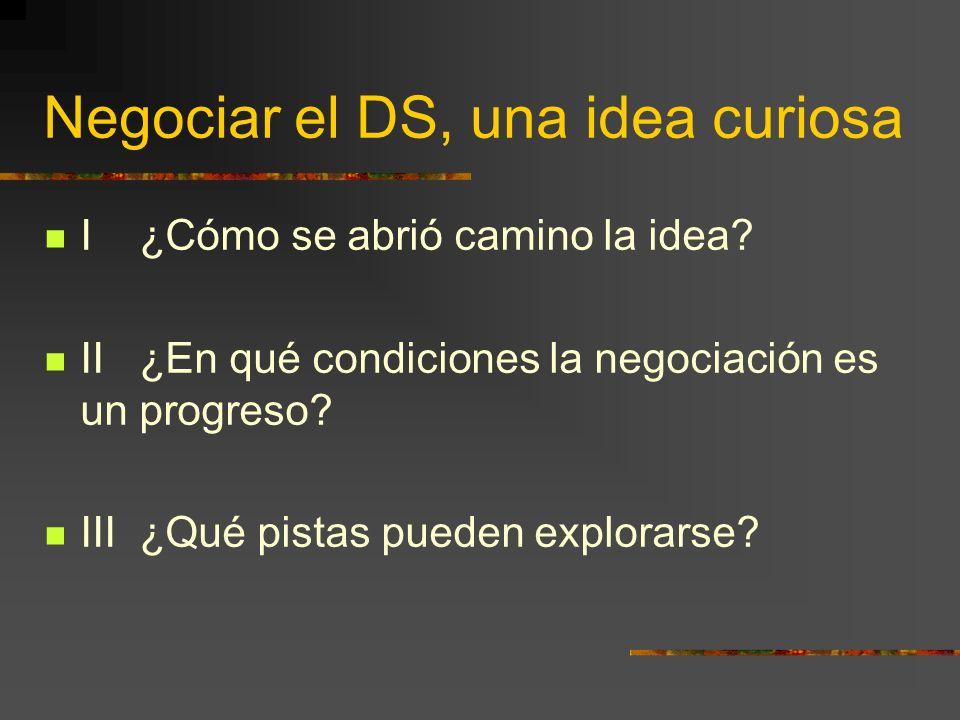 Negociar el DS, una idea curiosa I ¿Cómo se abrió camino la idea.