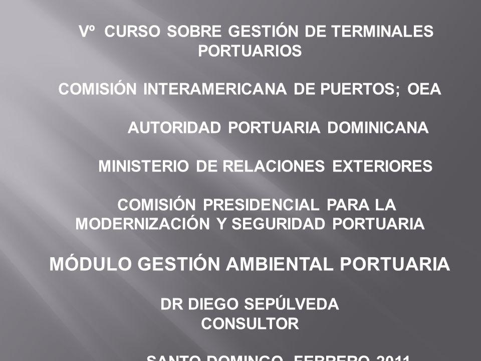 Vº CURSO SOBRE GESTIÓN DE TERMINALES PORTUARIOS COMISIÓN INTERAMERICANA DE PUERTOS; OEA AUTORIDAD PORTUARIA DOMINICANA MINISTERIO DE RELACIONES EXTERI