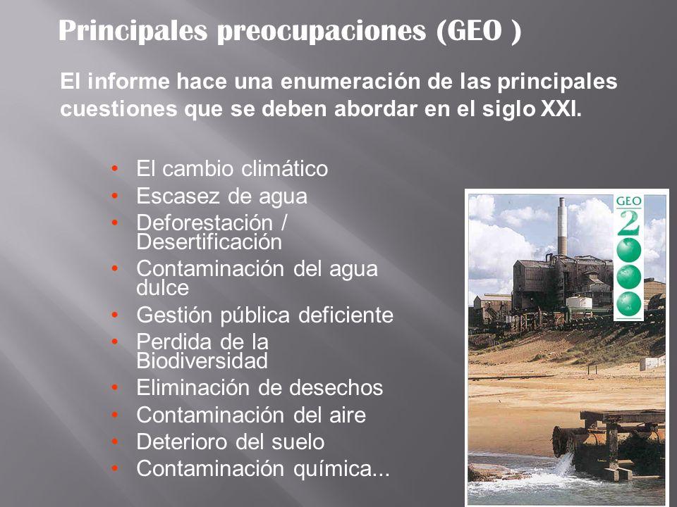 Valencia, Octubre 2006 Principales preocupaciones (GEO ) El cambio climático Escasez de agua Deforestación / Desertificación Contaminación del agua du