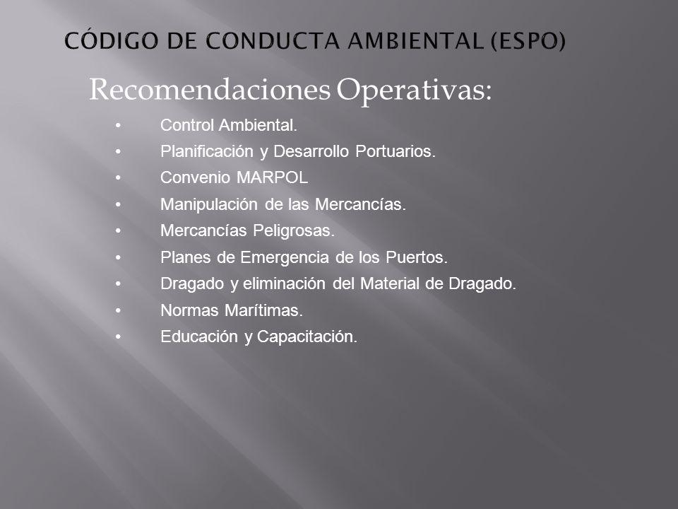 Recomendaciones Operativas: Control Ambiental. Planificación y Desarrollo Portuarios. Convenio MARPOL Manipulación de las Mercancías. Mercancías Pelig