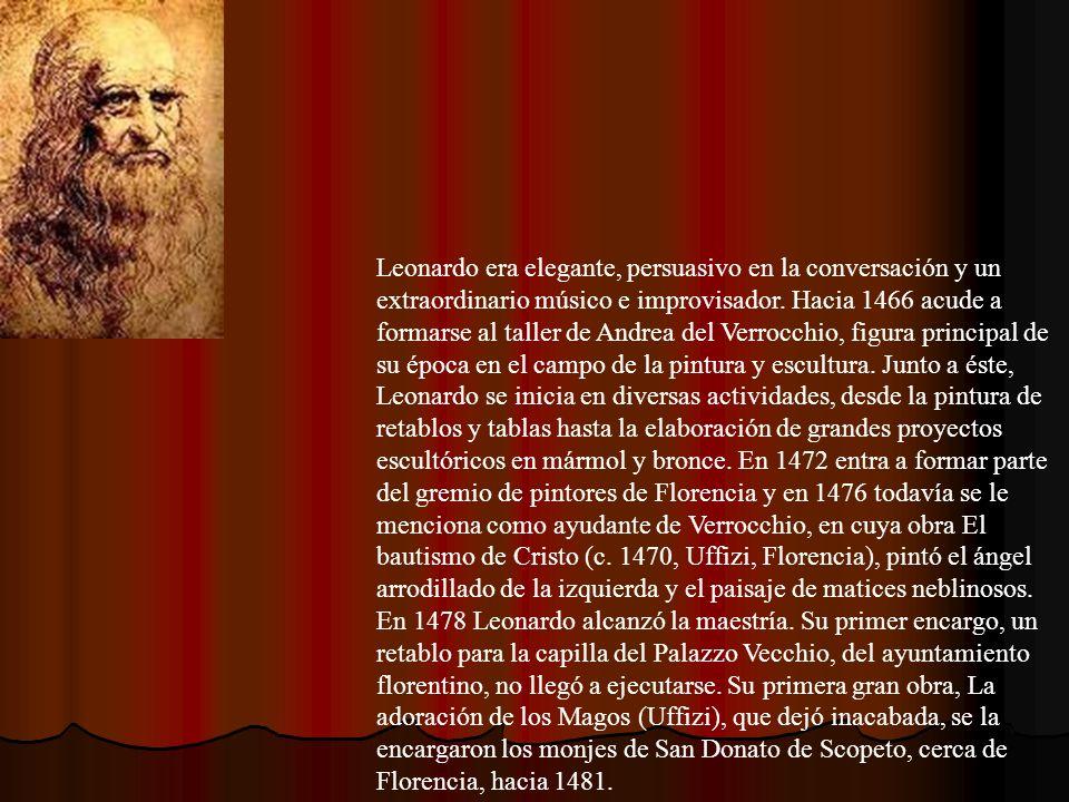 Leonardo era elegante, persuasivo en la conversación y un extraordinario músico e improvisador. Hacia 1466 acude a formarse al taller de Andrea del Ve