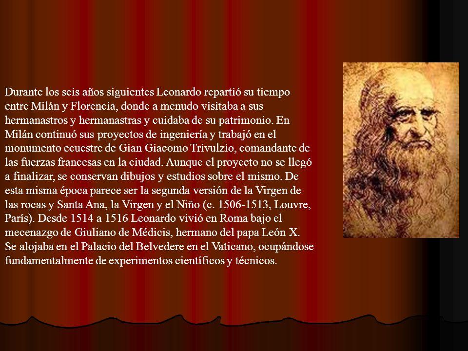 Durante los seis años siguientes Leonardo repartió su tiempo entre Milán y Florencia, donde a menudo visitaba a sus hermanastros y hermanastras y cuid