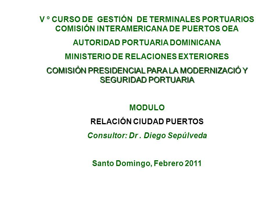 V º CURSO DE GESTIÓN DE TERMINALES PORTUARIOS COMISIÓN INTERAMERICANA DE PUERTOS OEA AUTORIDAD PORTUARIA DOMINICANA MINISTERIO DE RELACIONES EXTERIORE