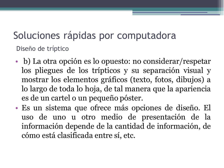 Soluciones rápidas por computadora Diseño de tríptico b) La otra opción es lo opuesto: no considerar/respetar los pliegues de los trípticos y su separ