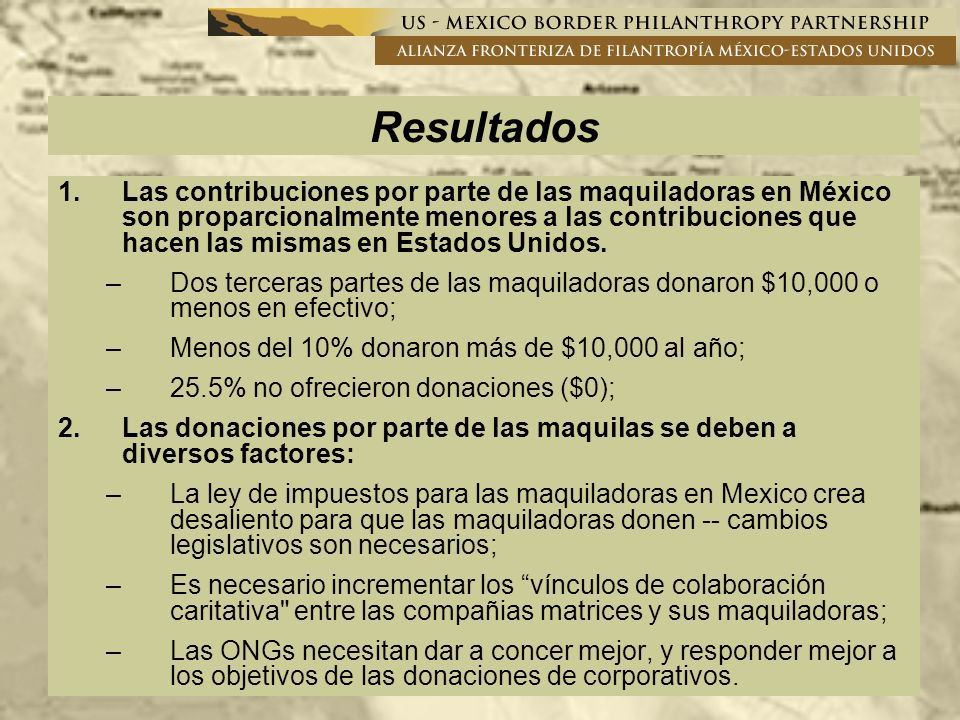 Resultados 1.Las contribuciones por parte de las maquiladoras en México son proparcionalmente menores a las contribuciones que hacen las mismas en Estados Unidos.
