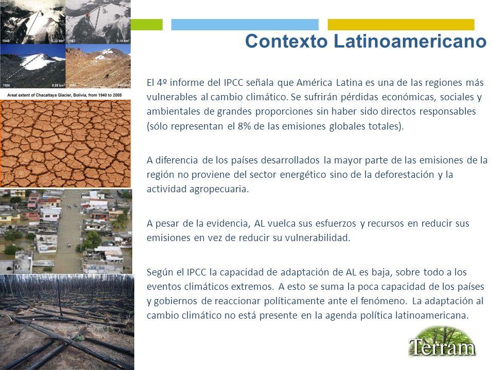 El 4º informe del IPCC señala que América Latina es una de las regiones más vulnerables al cambio climático. Se sufrirán pérdidas económicas, sociales