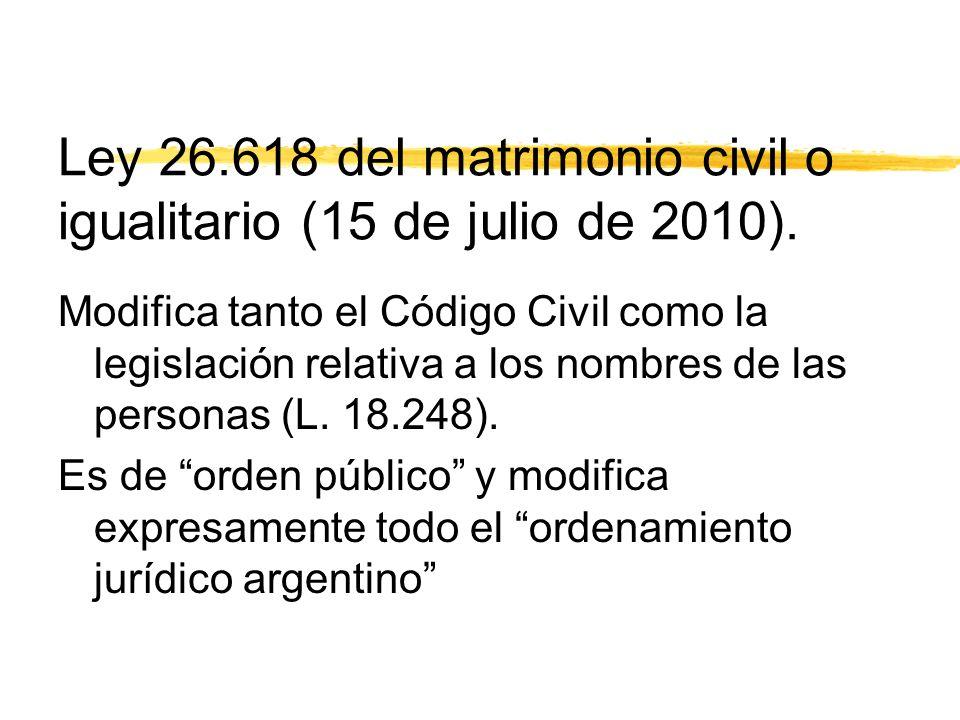 Ley 26.618 del matrimonio civil o igualitario (15 de julio de 2010).