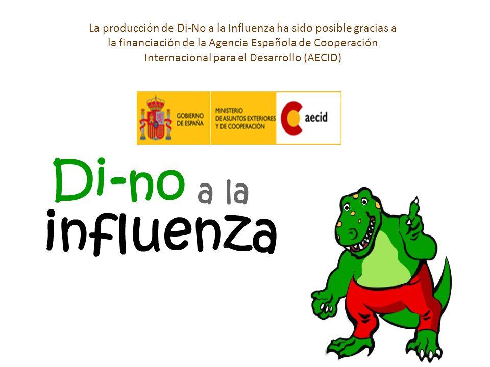 La producción de Di-No a la Influenza ha sido posible gracias a la financiación de la Agencia Española de Cooperación Internacional para el Desarrollo