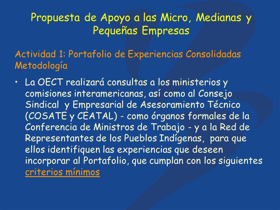 Actividad 1: Portafolio de Experiencias Consolidadas Metodología La OECT realizará consultas a los ministerios y comisiones interamericanas, así como