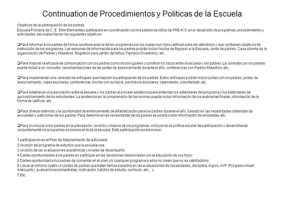 Continuation de Procedimientos y Politicas de la Escuela Objetivos de la participación de los padres Escuela Primaria de C. E. Eller Elementary partic