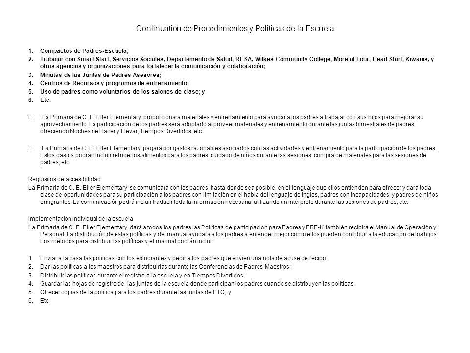 Continuation de Procedimientos y Politicas de la Escuela 1.Compactos de Padres-Escuela; 2.Trabajar con Smart Start, Servicios Sociales, Departamento d
