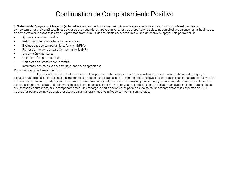 Continuation de Comportamiento Positivo 3. Sistemas de Apoyo con Objetivos (enfocados a un niño individualmente): Apoyo intensiva, individual para uno