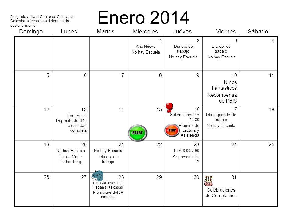 Enero 2014 Domingo Lunes Martes Miércoles Juéves Viernes Sábado 1 Año Nuevo No hay Escuela 2 Día op. de trabajo No hay Escuela 3 Día op. de trabajo No