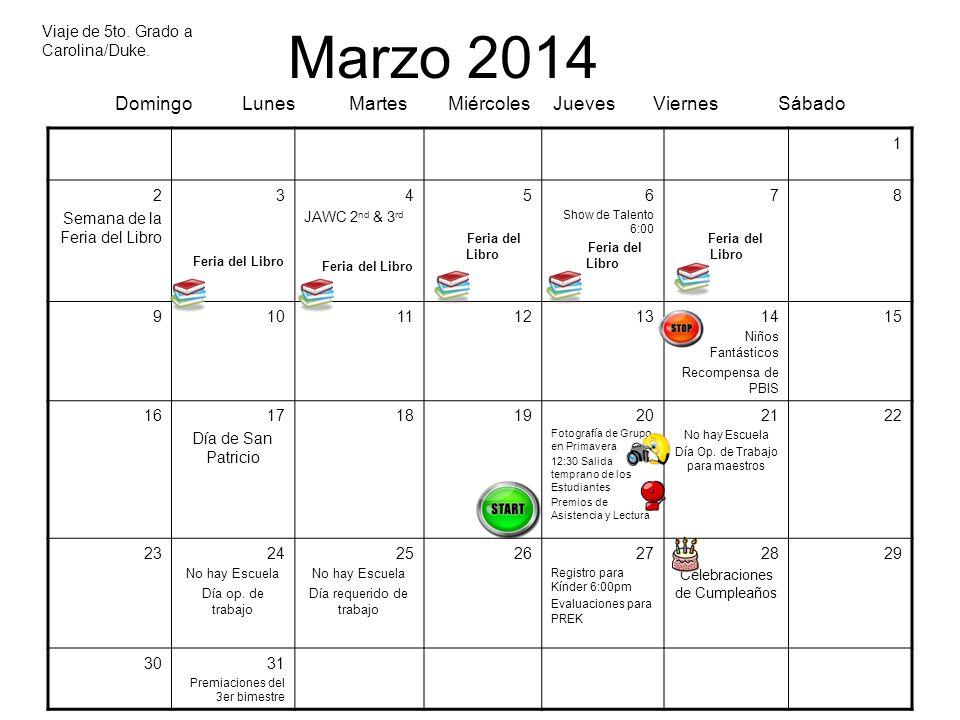 Marzo 2014 Domingo Lunes Martes Miércoles Jueves Viernes Sábado 1 2 Semana de la Feria del Libro 3 Feria del Libro 4 JAWC 2 nd & 3 rd Feria del Libro