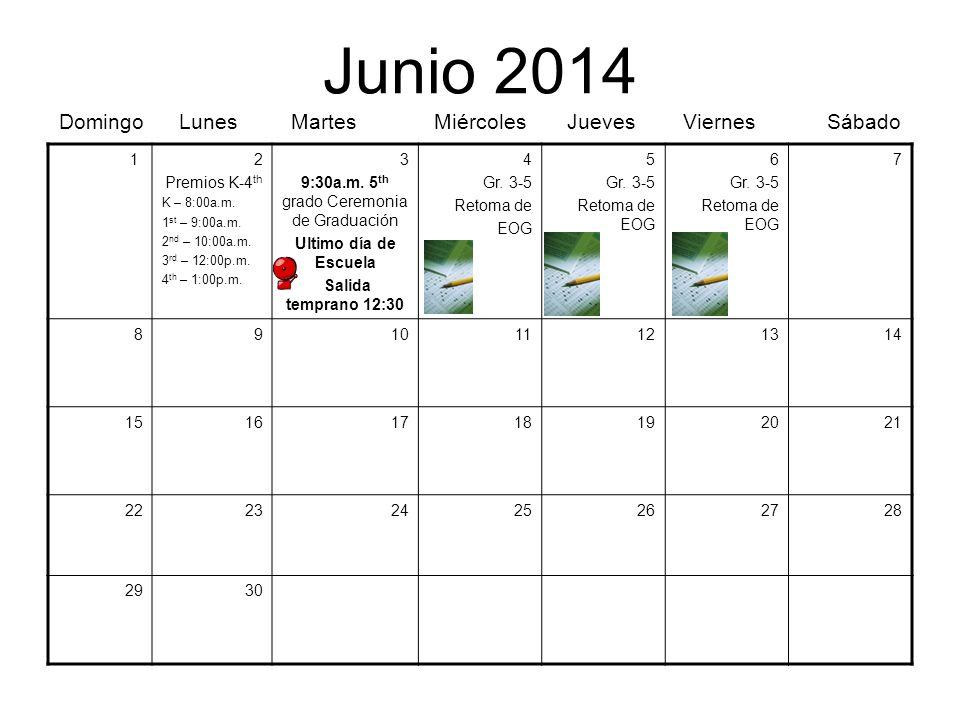 Junio 2014 Domingo Lunes Martes Miércoles Jueves Viernes Sábado 12 Premios K-4 th K – 8:00a.m. 1 st – 9:00a.m. 2 nd – 10:00a.m. 3 rd – 12:00p.m. 4 th