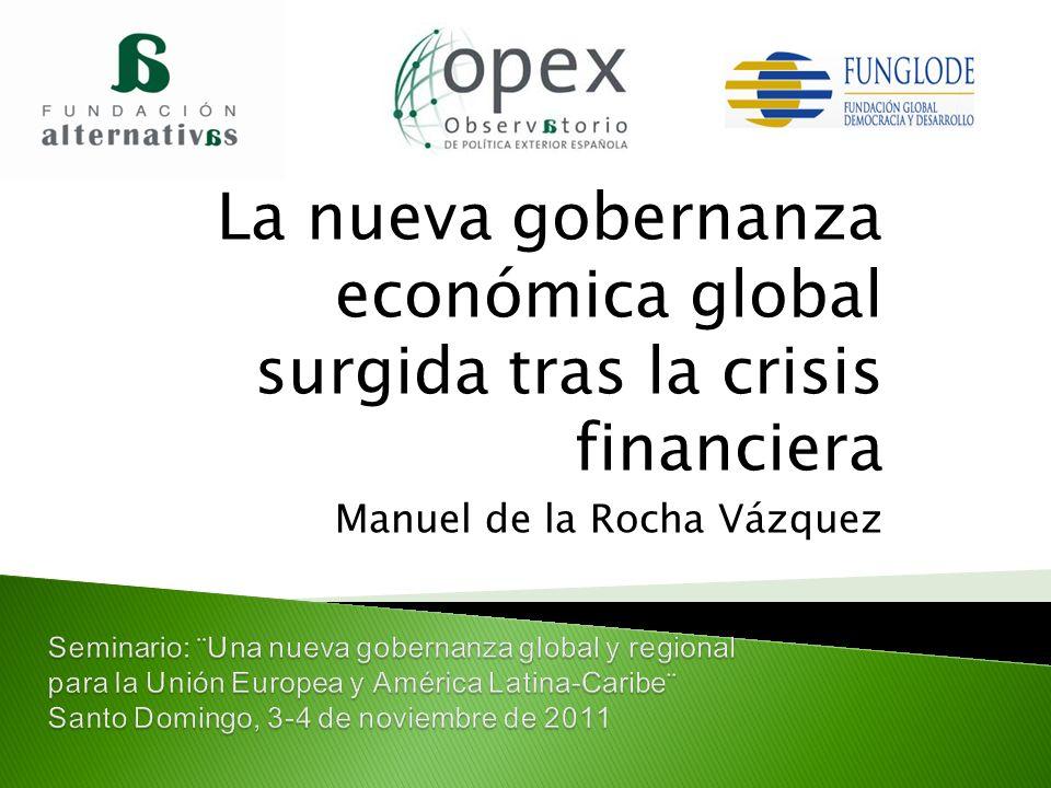 La nueva gobernanza económica global surgida tras la crisis financiera Manuel de la Rocha Vázquez