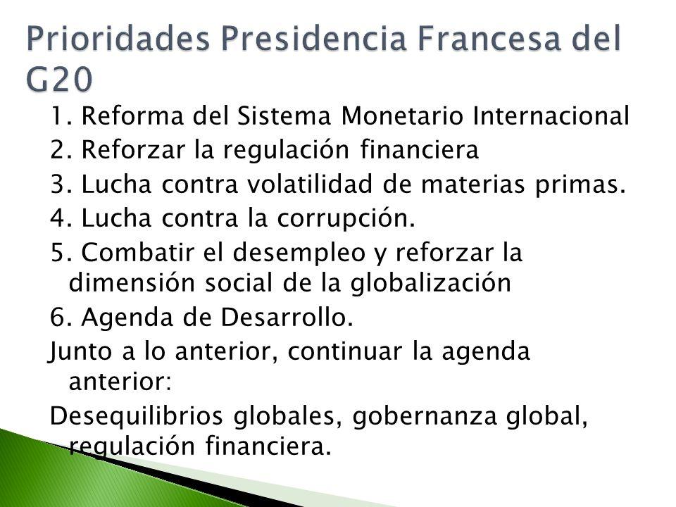 1. Reforma del Sistema Monetario Internacional 2. Reforzar la regulación financiera 3. Lucha contra volatilidad de materias primas. 4. Lucha contra la