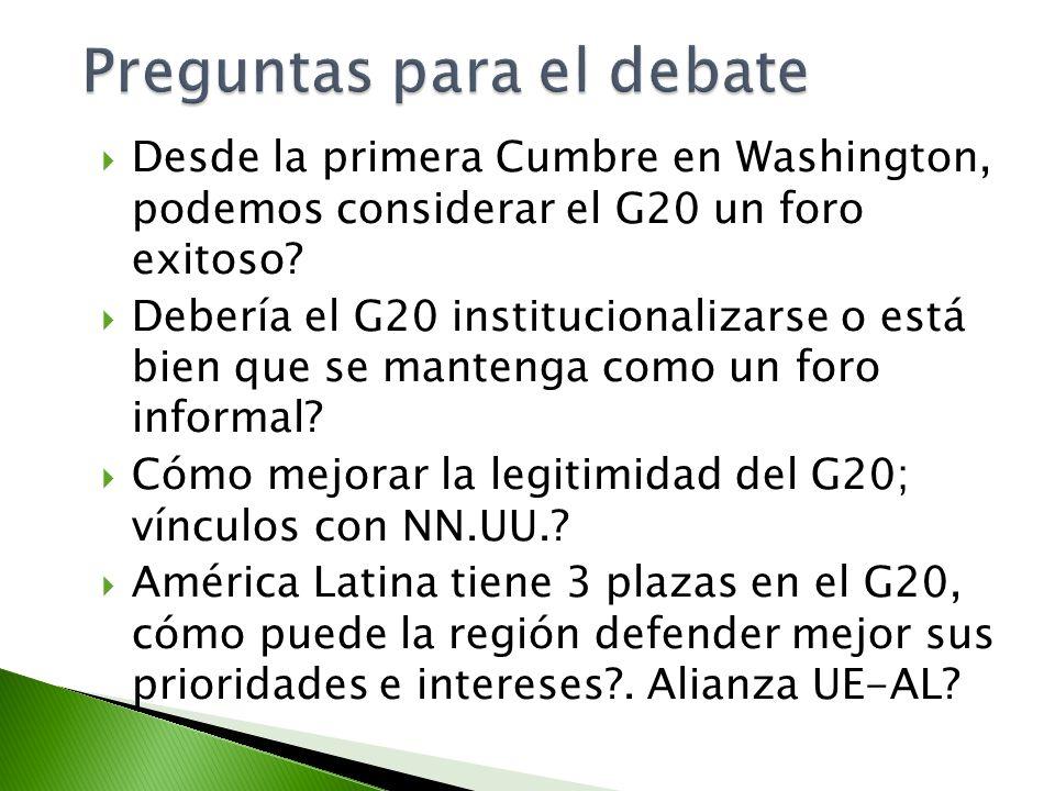 Desde la primera Cumbre en Washington, podemos considerar el G20 un foro exitoso? Debería el G20 institucionalizarse o está bien que se mantenga como