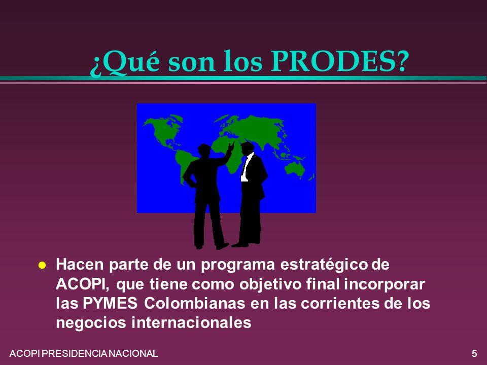 ACOPI PRESIDENCIA NACIONAL5 l Hacen parte de un programa estratégico de ACOPI, que tiene como objetivo final incorporar las PYMES Colombianas en las c