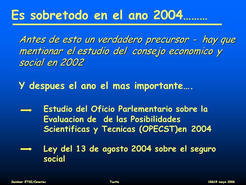 Es sobretodo en el ano 2004……… Antes de esto un verdadero precursor - hay que mentionar el estudio del consejo economico y social en 2002 Y despues el