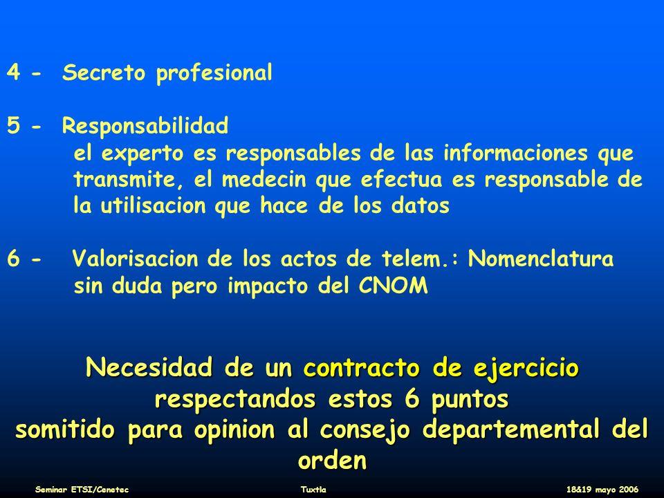 4 - Secreto profesional 5 - Responsabilidad el experto es responsables de las informaciones que transmite, el medecin que efectua es responsable de la