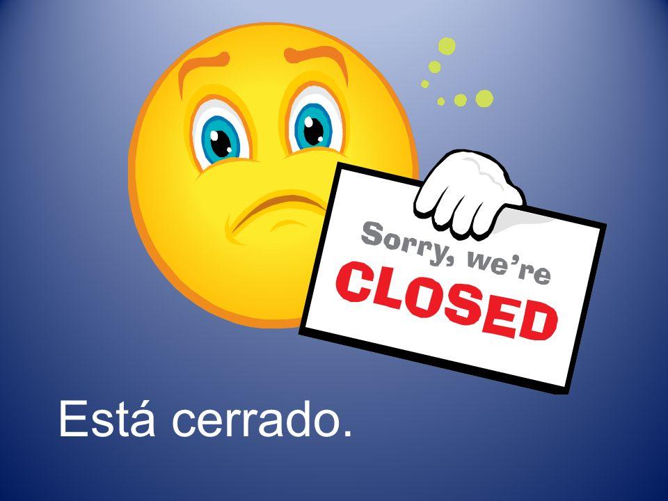 Está cerrado.