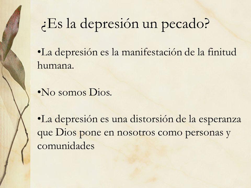 ¿Es la depresión un pecado? La depresión es la manifestación de la finitud humana. No somos Dios. La depresión es una distorsión de la esperanza que D