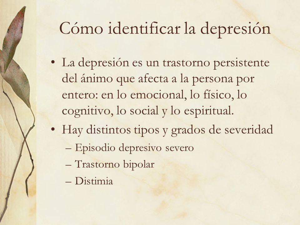 Cómo identificar la depresión La depresión es un trastorno persistente del ánimo que afecta a la persona por entero: en lo emocional, lo físico, lo co