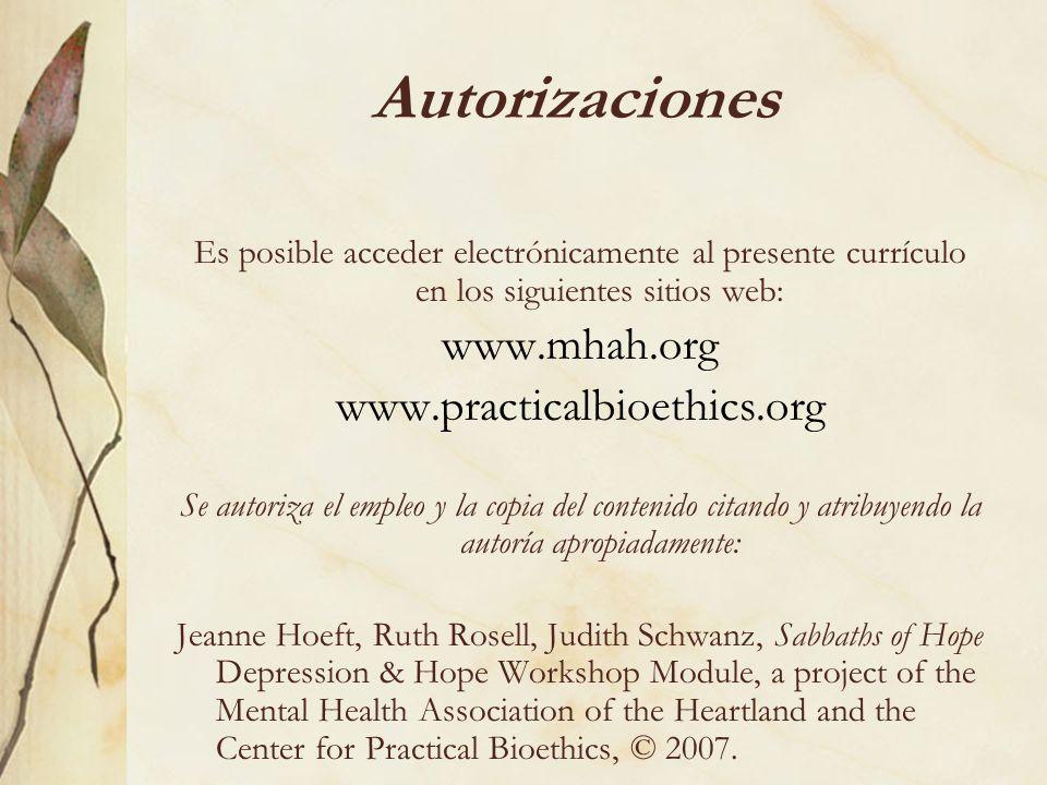 Autorizaciones Es posible acceder electrónicamente al presente currículo en los siguientes sitios web: www.mhah.org www.practicalbioethics.org Se auto