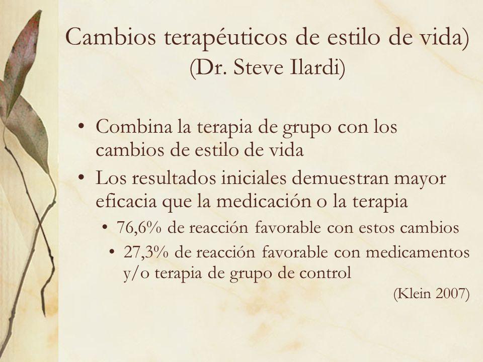 Cambios terapéuticos de estilo de vida) (Dr. Steve Ilardi) Combina la terapia de grupo con los cambios de estilo de vida Los resultados iniciales demu