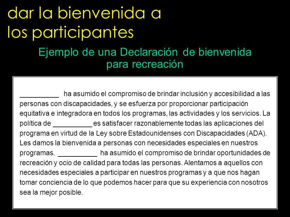 dar la bienvenida a los participantes __________ ha asumido el compromiso de brindar inclusión y accesibilidad a las personas con discapacidades, y se