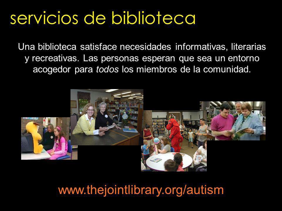 servicios de biblioteca Una biblioteca satisface necesidades informativas, literarias y recreativas. Las personas esperan que sea un entorno acogedor