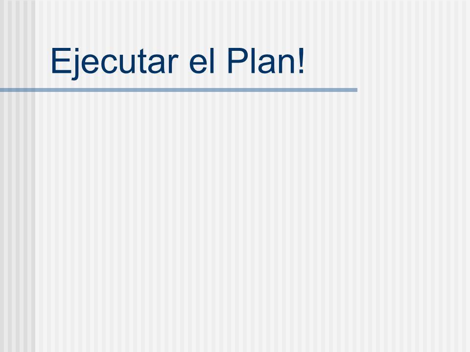Ejecutar el Plan!