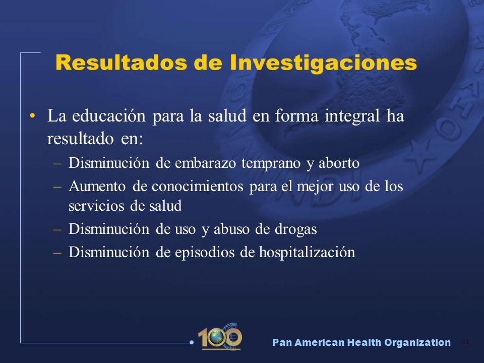 Pan American Health Organization 11 Resultados de Investigaciones La educación para la salud en forma integral ha resultado en: –Disminución de embara