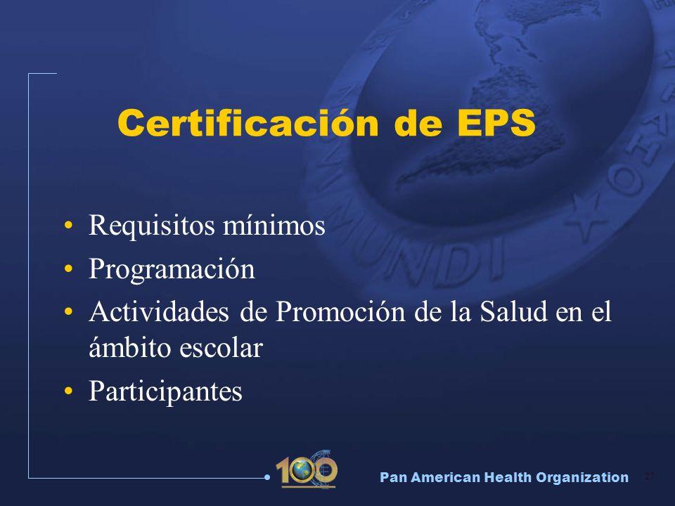 Pan American Health Organization 27 Certificación de EPS Requisitos mínimos Programación Actividades de Promoción de la Salud en el ámbito escolar Par