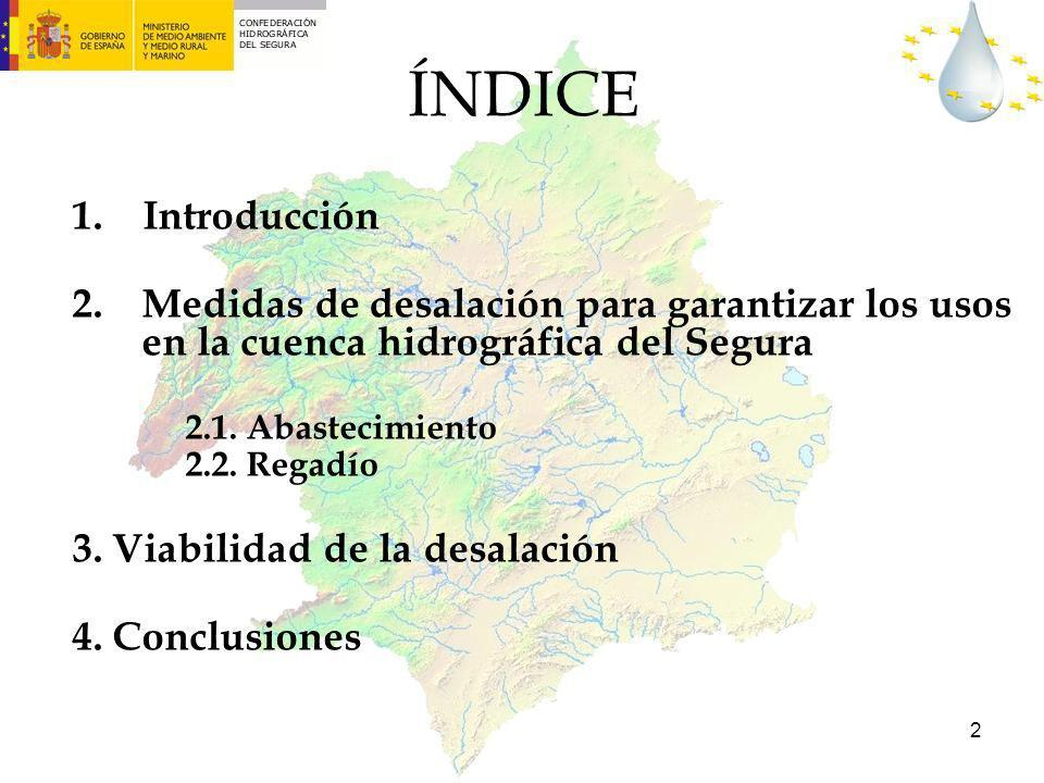 2 ÍNDICE 1. Introducción 2.Medidas de desalación para garantizar los usos en la cuenca hidrográfica del Segura 2.1. Abastecimiento 2.2. Regadío 3. Via