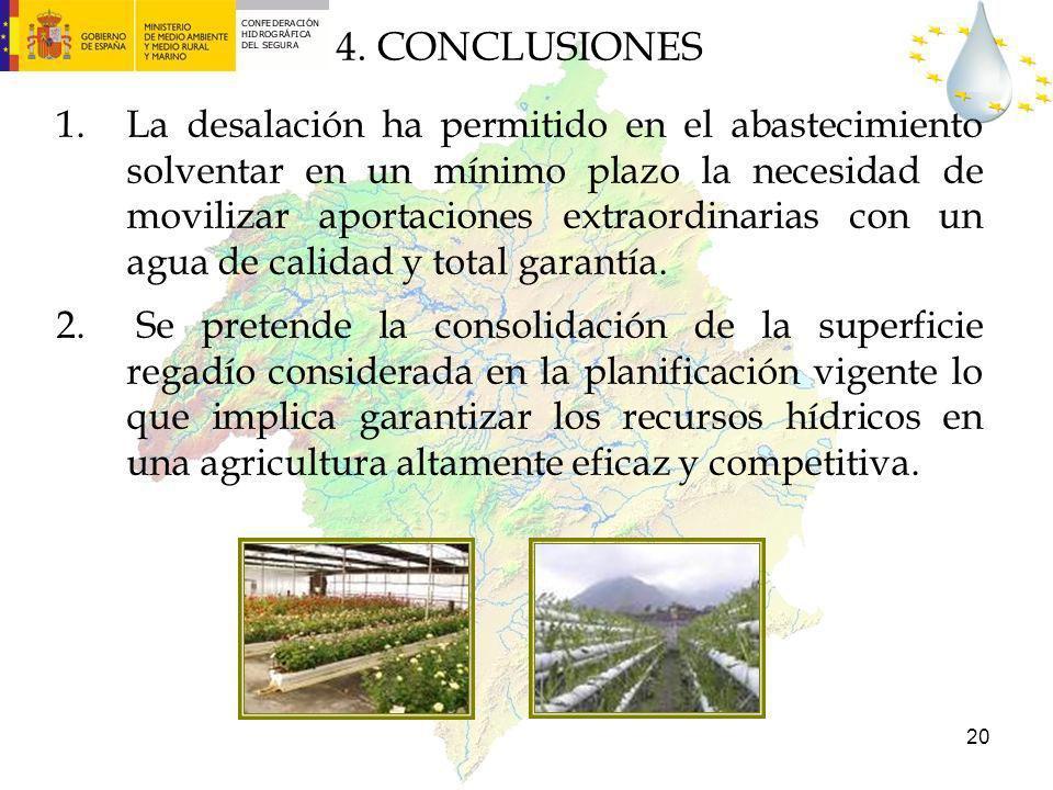 20 4. CONCLUSIONES 1.La desalación ha permitido en el abastecimiento solventar en un mínimo plazo la necesidad de movilizar aportaciones extraordinari
