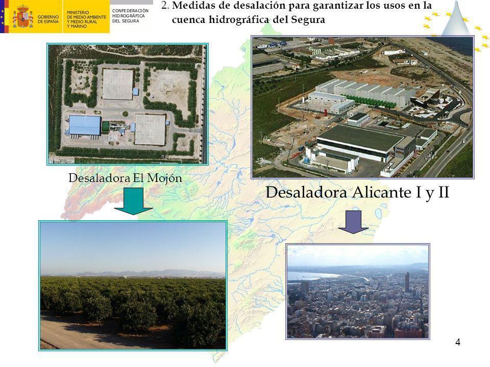 4 Desaladora El Mojón Desaladora Alicante I y II 2. Medidas de desalación para garantizar los usos en la cuenca hidrográfica del Segura