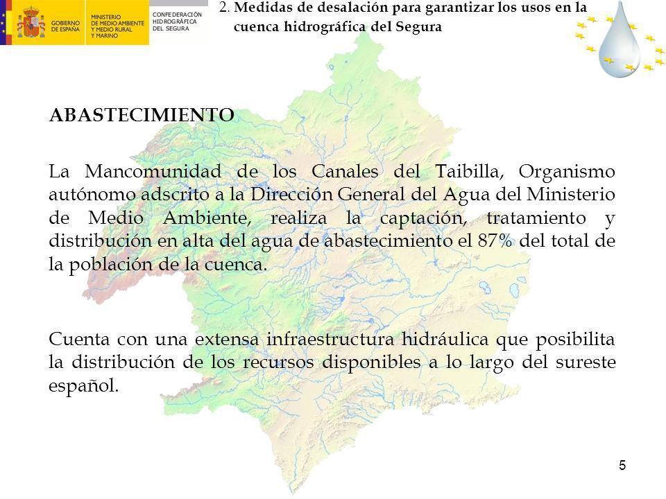 5 ABASTECIMIENTO La Mancomunidad de los Canales del Taibilla, Organismo autónomo adscrito a la Dirección General del Agua del Ministerio de Medio Ambi