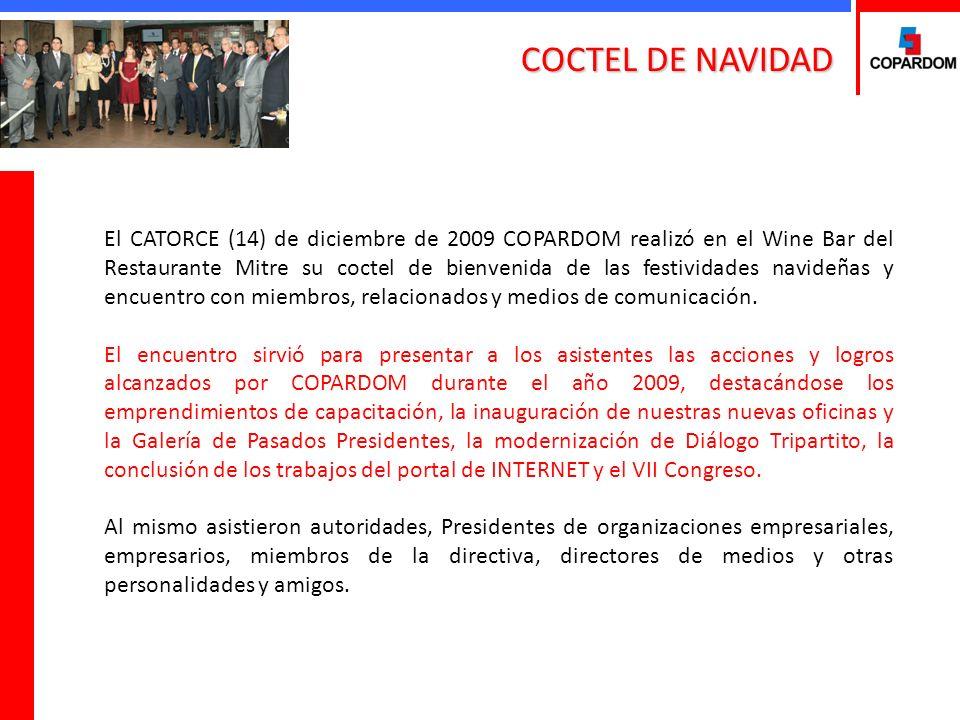 COCTEL DE NAVIDAD El CATORCE (14) de diciembre de 2009 COPARDOM realizó en el Wine Bar del Restaurante Mitre su coctel de bienvenida de las festividades navideñas y encuentro con miembros, relacionados y medios de comunicación.